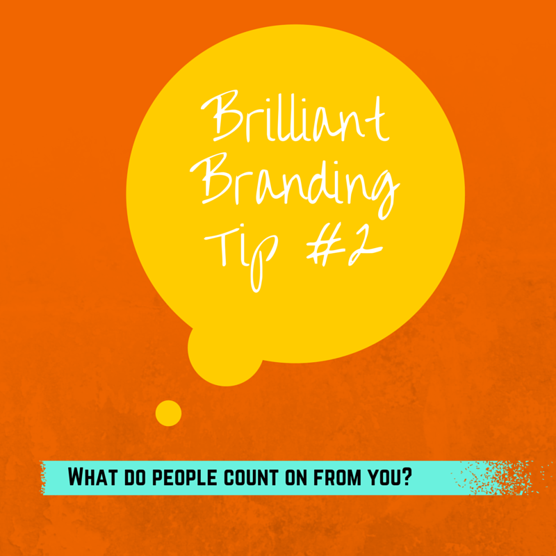 How to Create a Brilliant Brand Tip #2