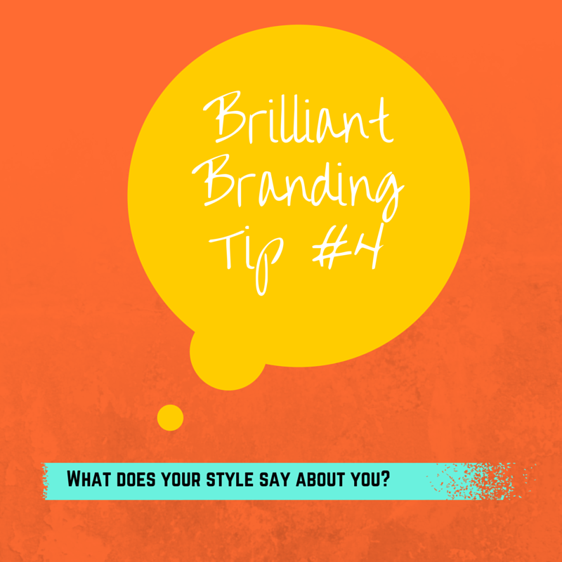 How to Create a Brilliant Brand (Tip #4)